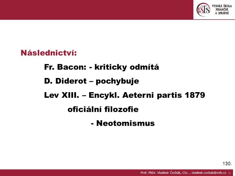 Fr. Bacon: - kriticky odmítá D. Diderot – pochybuje