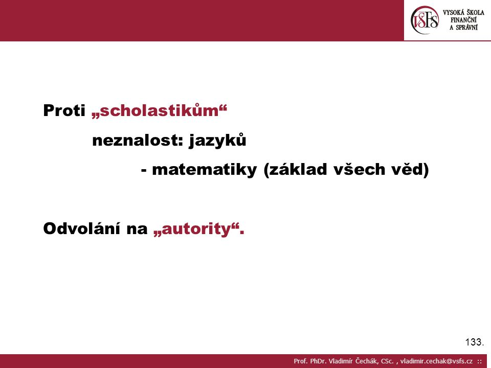 - matematiky (základ všech věd)