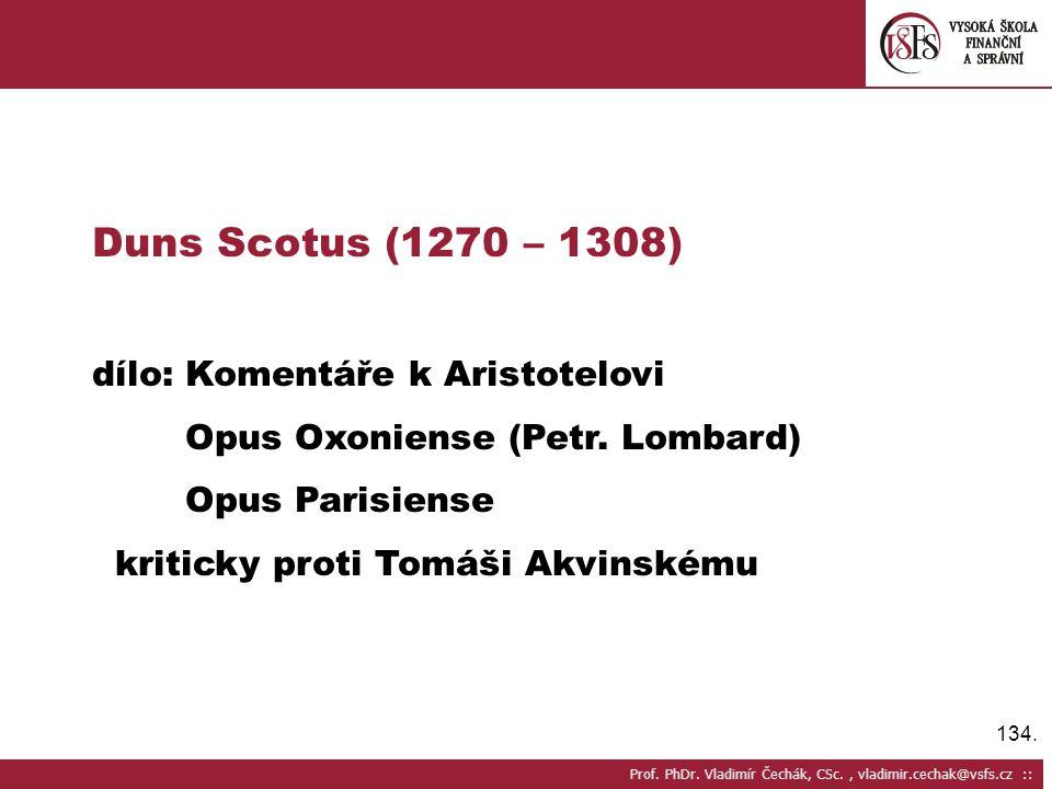 Duns Scotus (1270 – 1308) dílo: Komentáře k Aristotelovi