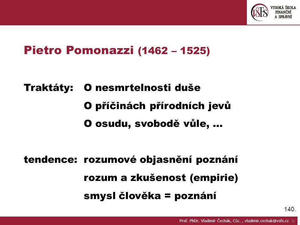 Pietro Pomonazzi (1462 – 1525) Traktáty: O nesmrtelnosti duše
