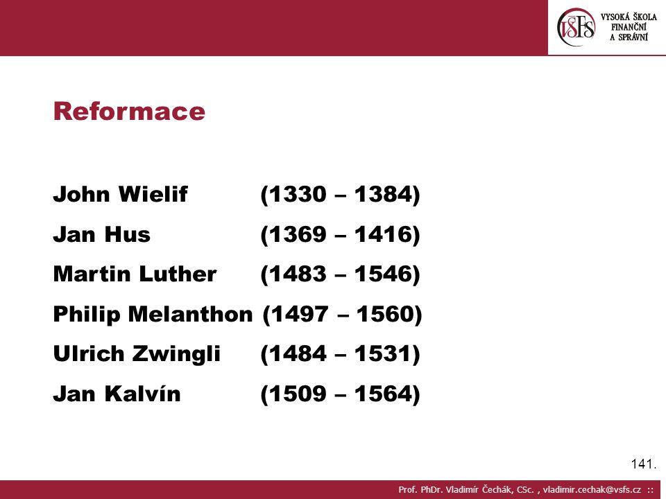 Reformace John Wielif (1330 – 1384) Jan Hus (1369 – 1416)