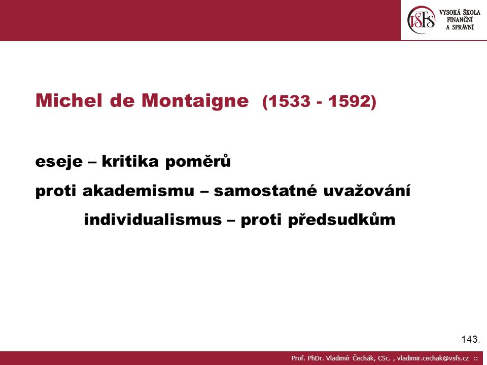Michel de Montaigne (1533 - 1592)