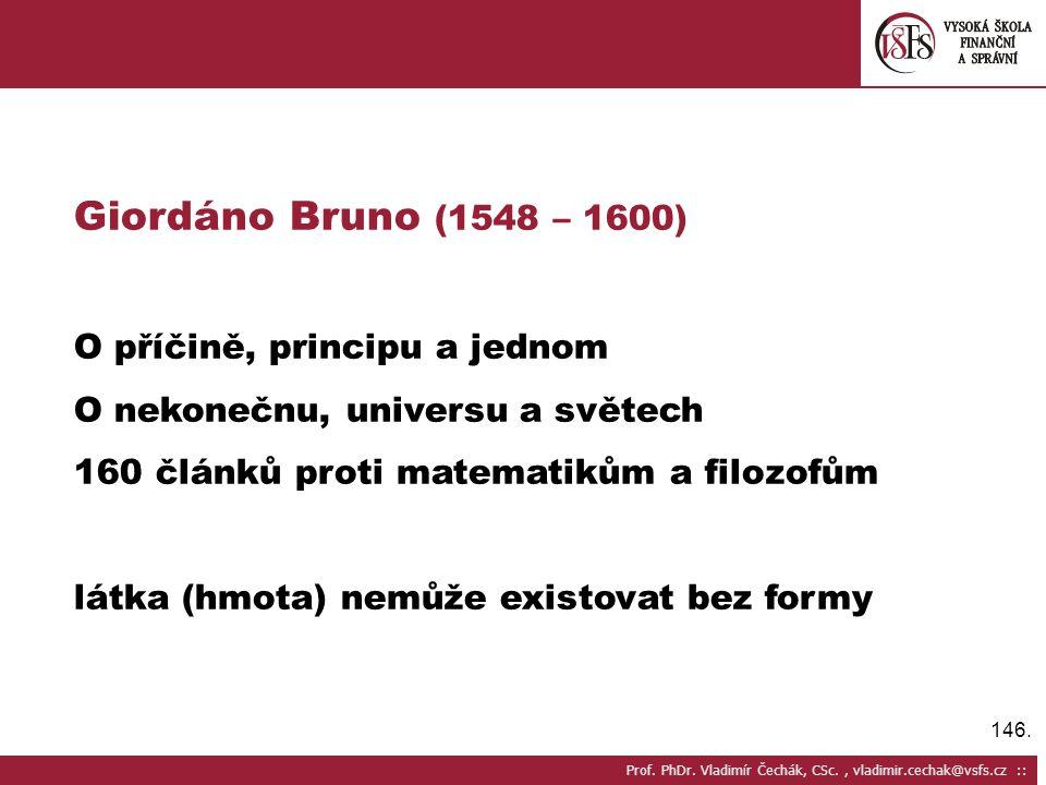 Giordáno Bruno (1548 – 1600) O příčině, principu a jednom