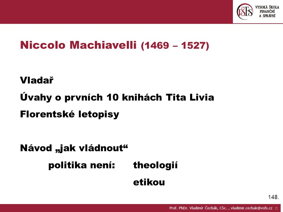 Niccolo Machiavelli (1469 – 1527)