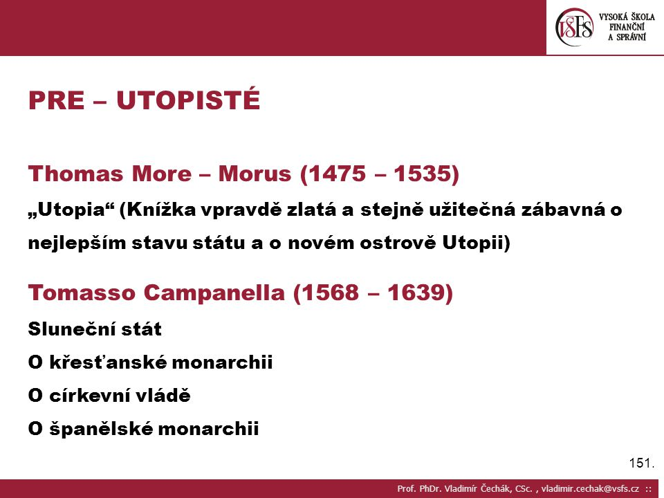 PRE – UTOPISTÉ Thomas More – Morus (1475 – 1535)