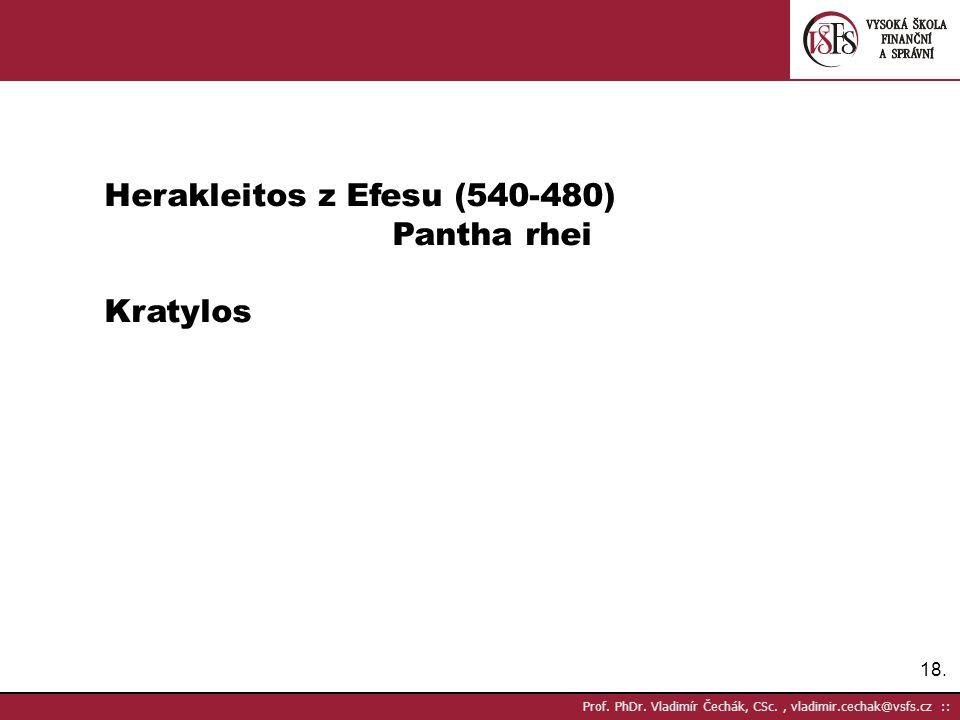 Herakleitos z Efesu (540-480) Pantha rhei Kratylos