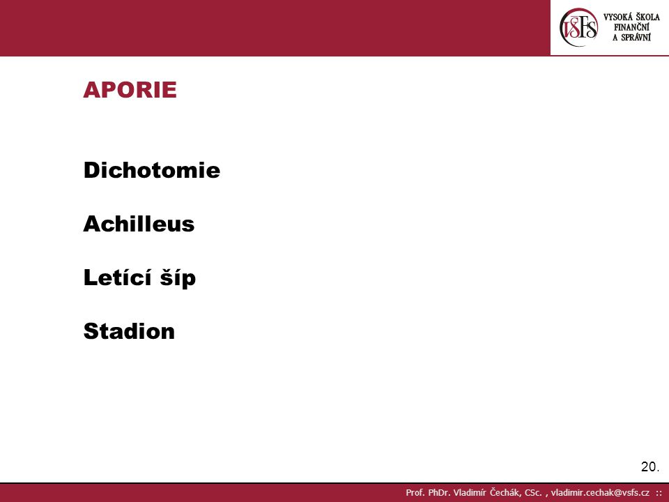 APORIE Dichotomie Achilleus Letící šíp Stadion