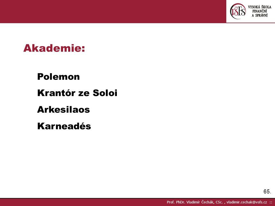 Akademie: Polemon Krantór ze Soloi Arkesilaos Karneadés