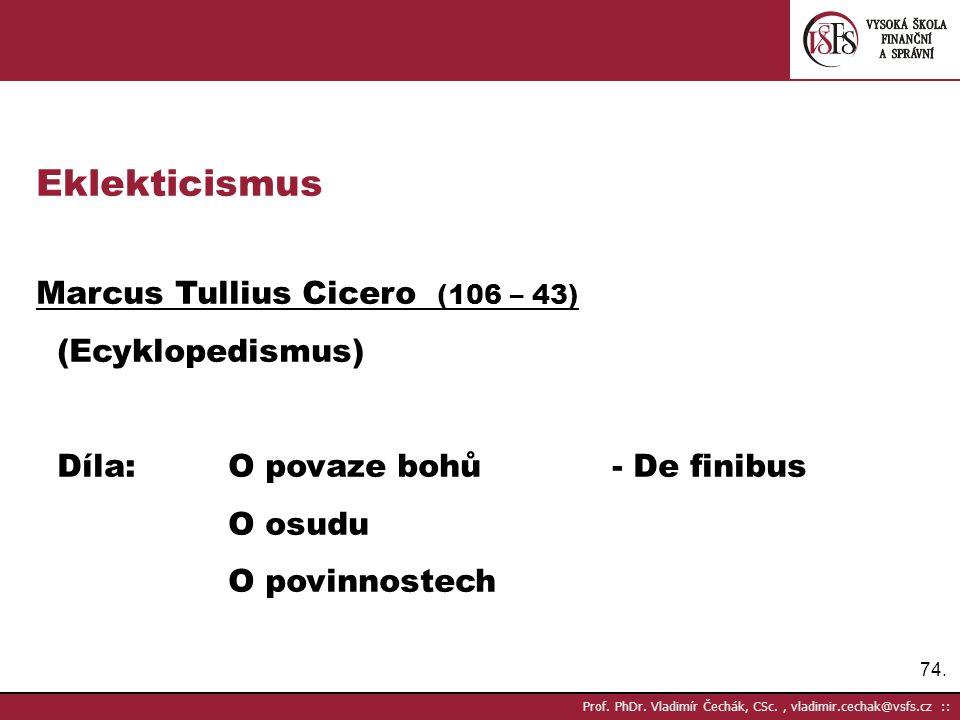 Eklekticismus Marcus Tullius Cicero (106 – 43) (Ecyklopedismus)