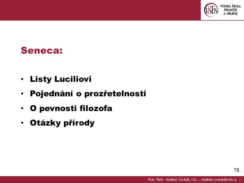 Seneca: Listy Luciliovi Pojednání o prozřetelnosti O pevnosti filozofa