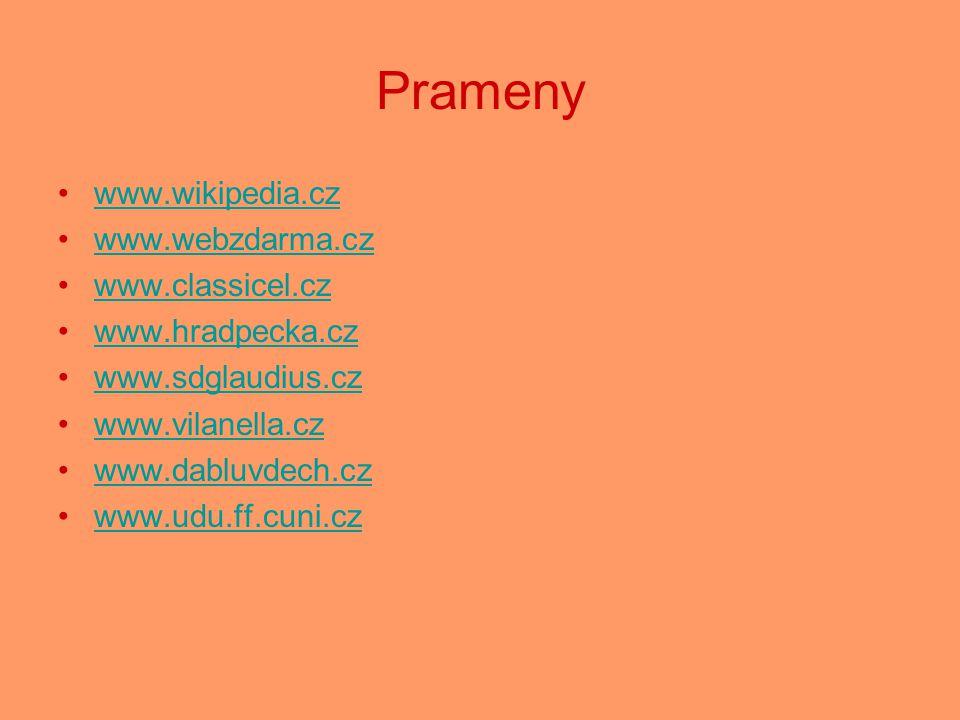 Prameny www.wikipedia.cz www.webzdarma.cz www.classicel.cz