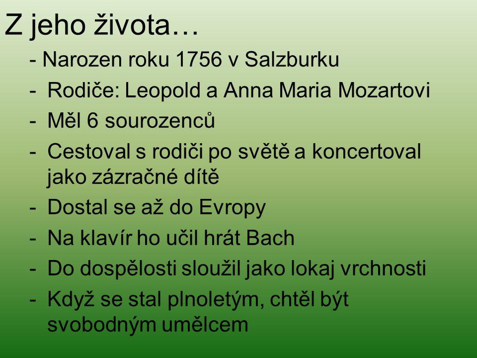 Z jeho života… - Narozen roku 1756 v Salzburku