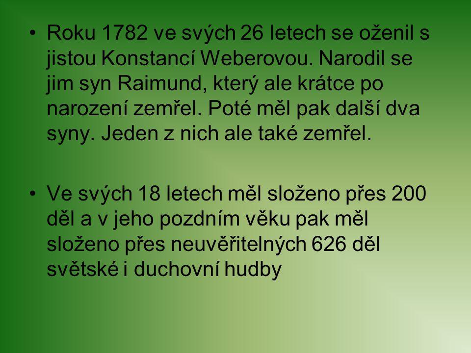 Roku 1782 ve svých 26 letech se oženil s jistou Konstancí Weberovou