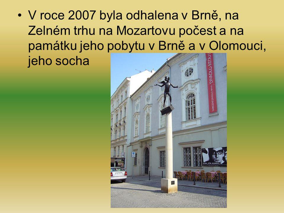 V roce 2007 byla odhalena v Brně, na Zelném trhu na Mozartovu počest a na památku jeho pobytu v Brně a v Olomouci, jeho socha