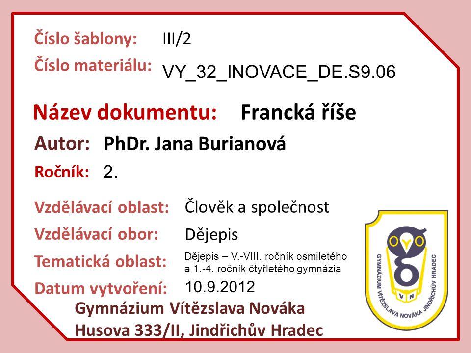 Název dokumentu: Francká říše Autor: PhDr. Jana Burianová
