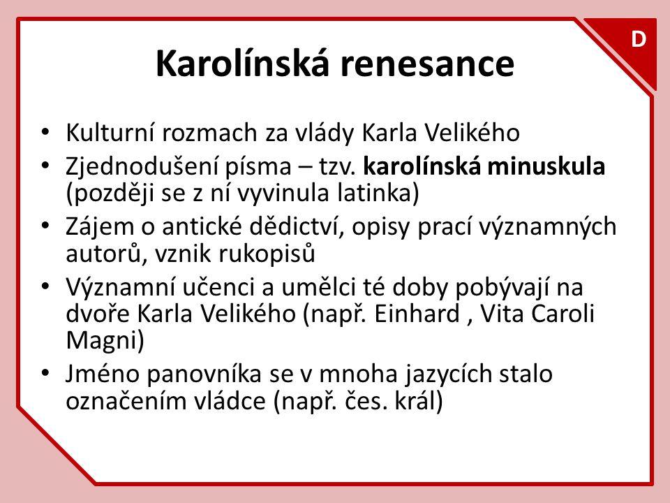 Karolínská renesance Kulturní rozmach za vlády Karla Velikého