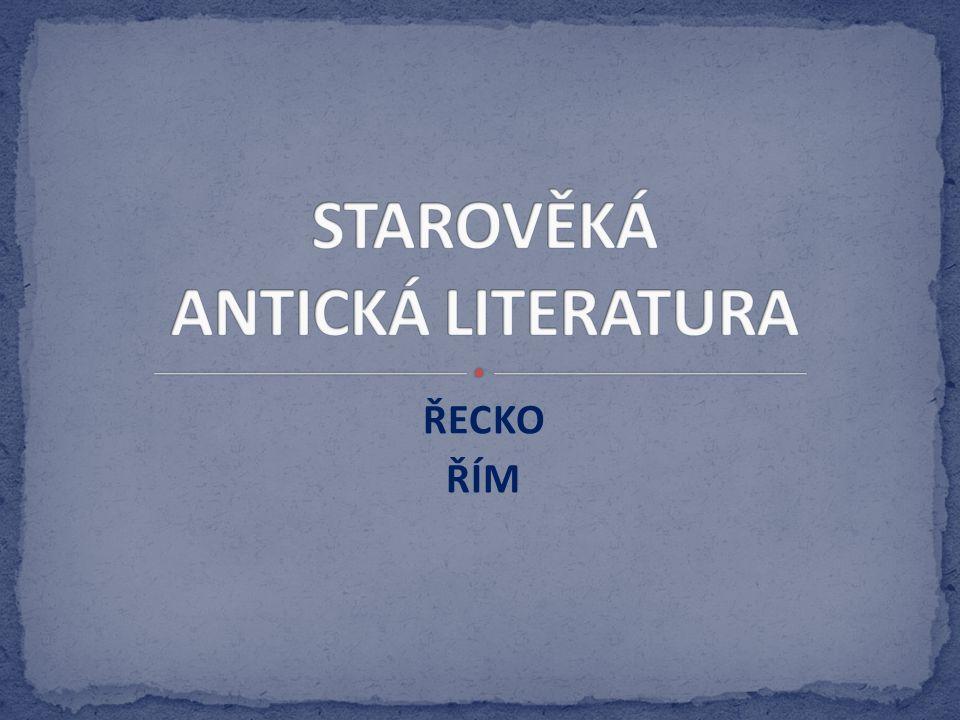 STAROVĚKÁ ANTICKÁ LITERATURA