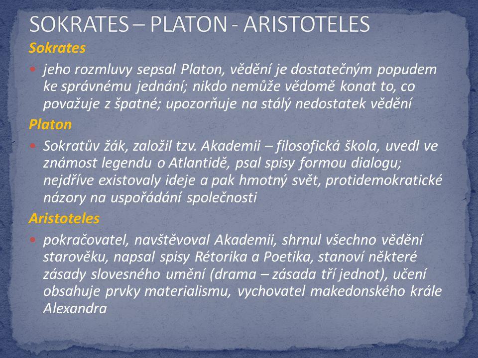 SOKRATES – PLATON - ARISTOTELES