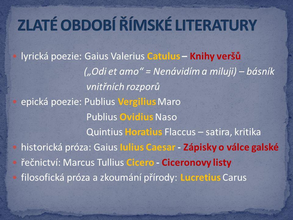 ZLATÉ OBDOBÍ ŘÍMSKÉ LITERATURY