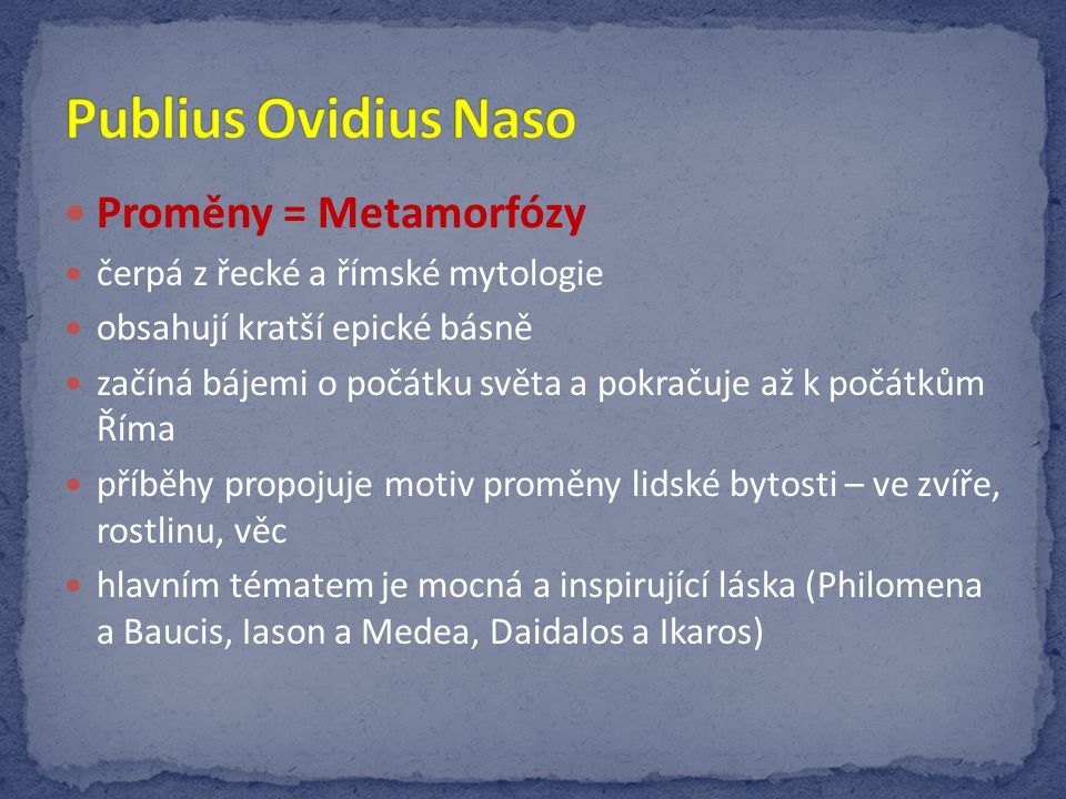 Publius Ovidius Naso Proměny = Metamorfózy