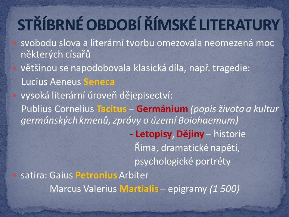 STŘÍBRNÉ OBDOBÍ ŘÍMSKÉ LITERATURY