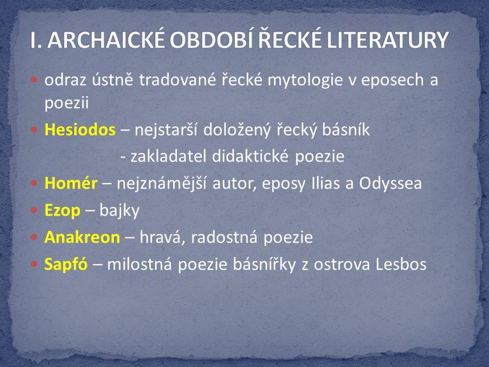 I. ARCHAICKÉ OBDOBÍ ŘECKÉ LITERATURY