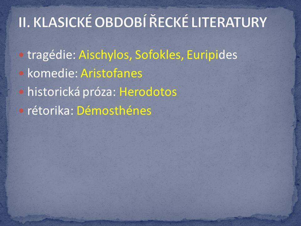 II. KLASICKÉ OBDOBÍ ŘECKÉ LITERATURY