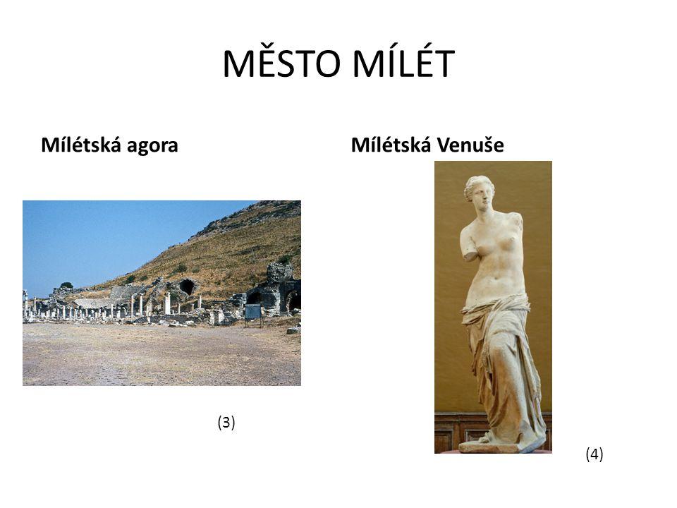 MĚSTO MÍLÉT Mílétská agora Mílétská Venuše (3) (4)
