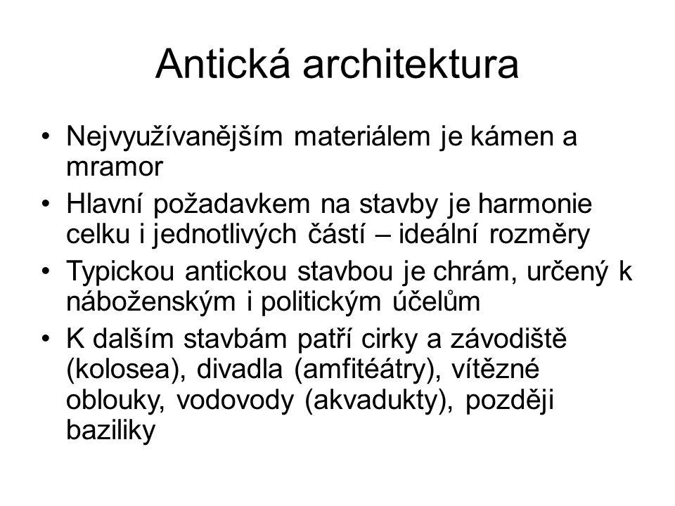 Antická architektura Nejvyužívanějším materiálem je kámen a mramor