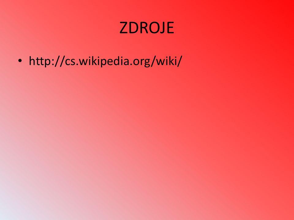 ZDROJE http://cs.wikipedia.org/wiki/