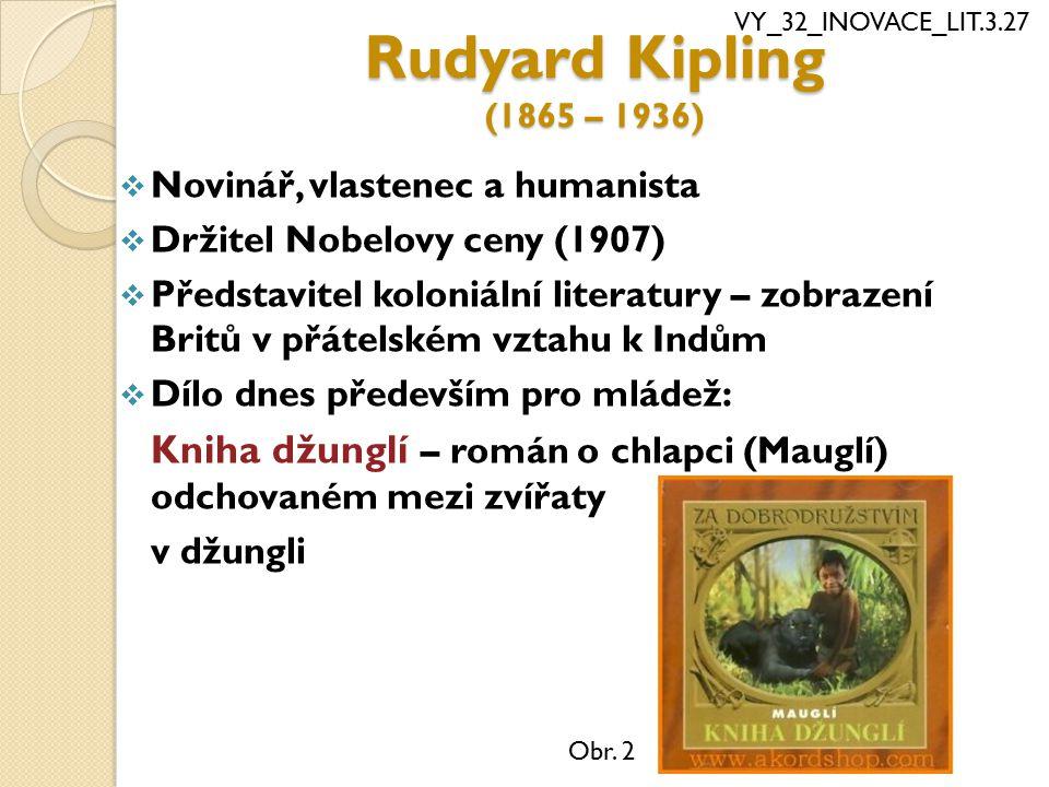 Rudyard Kipling (1865 – 1936) Novinář, vlastenec a humanista