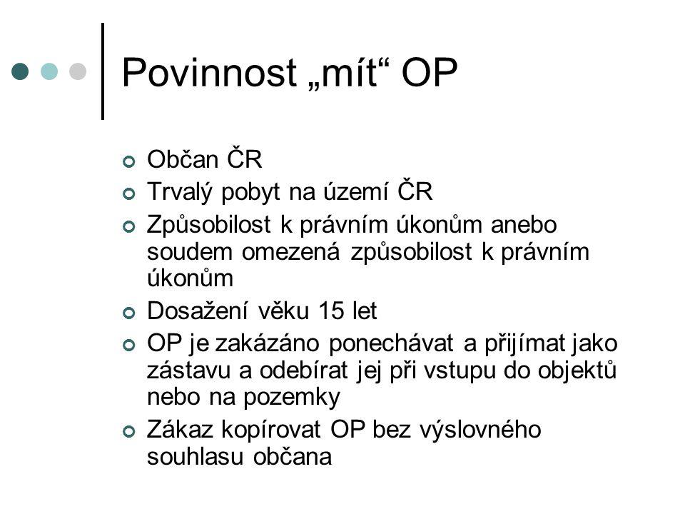 """Povinnost """"mít OP Občan ČR Trvalý pobyt na území ČR"""
