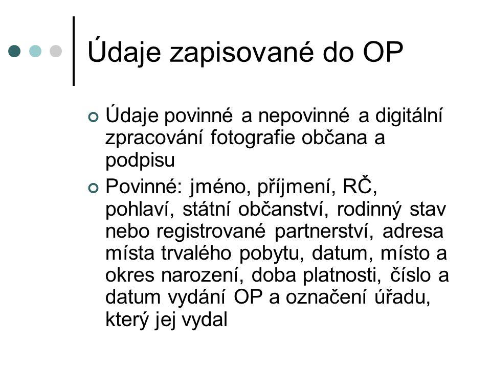 Údaje zapisované do OP Údaje povinné a nepovinné a digitální zpracování fotografie občana a podpisu.