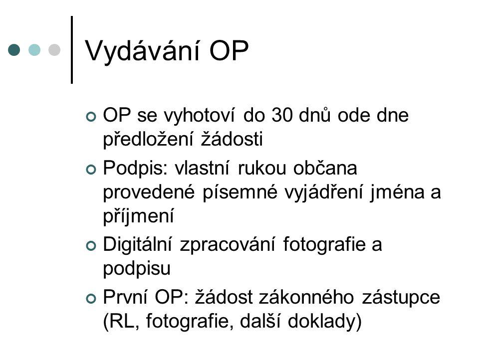 Vydávání OP OP se vyhotoví do 30 dnů ode dne předložení žádosti