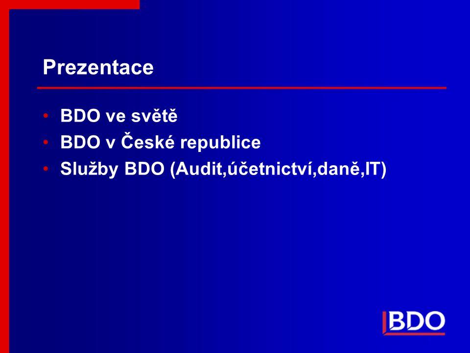 Prezentace BDO ve světě BDO v České republice