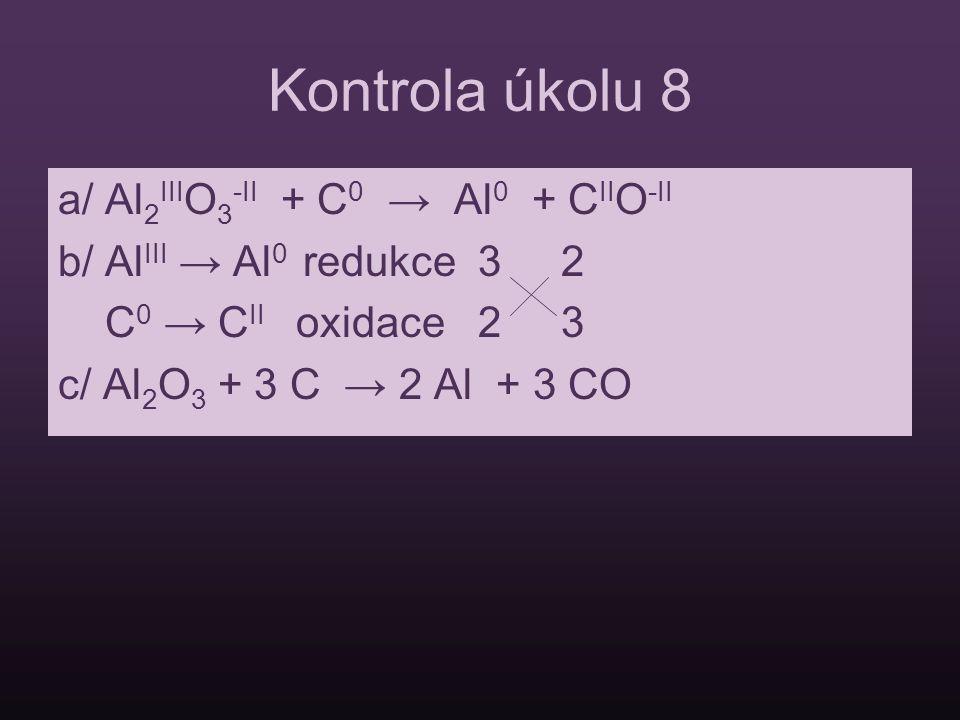 Kontrola úkolu 8 a/ Al2IIIO3-II + C0 → Al0 + CIIO-II