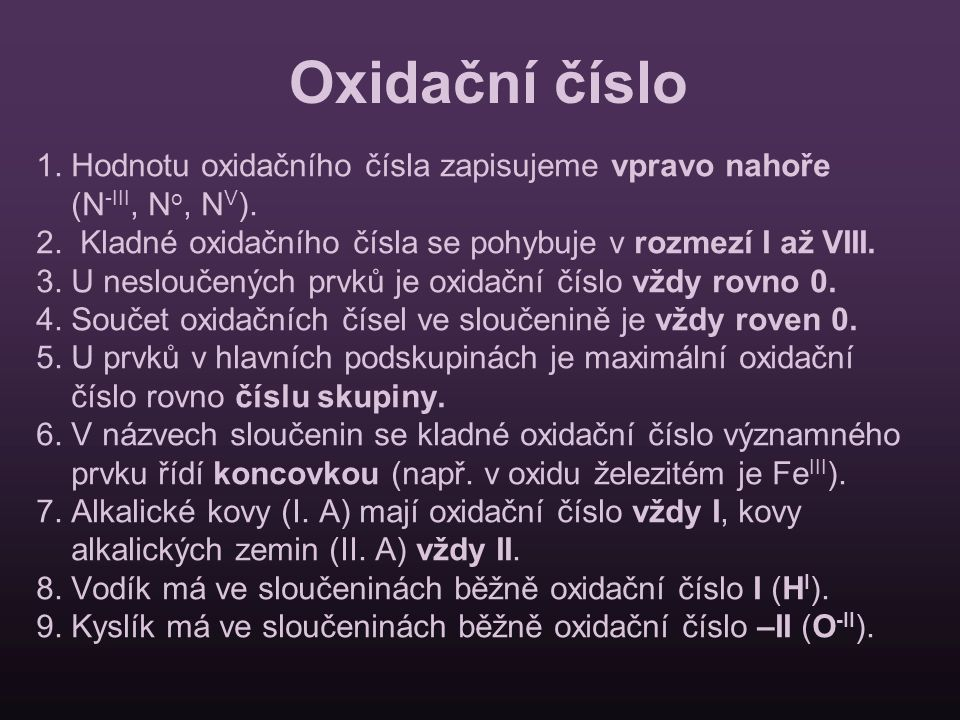 Oxidační číslo 1. Hodnotu oxidačního čísla zapisujeme vpravo nahoře