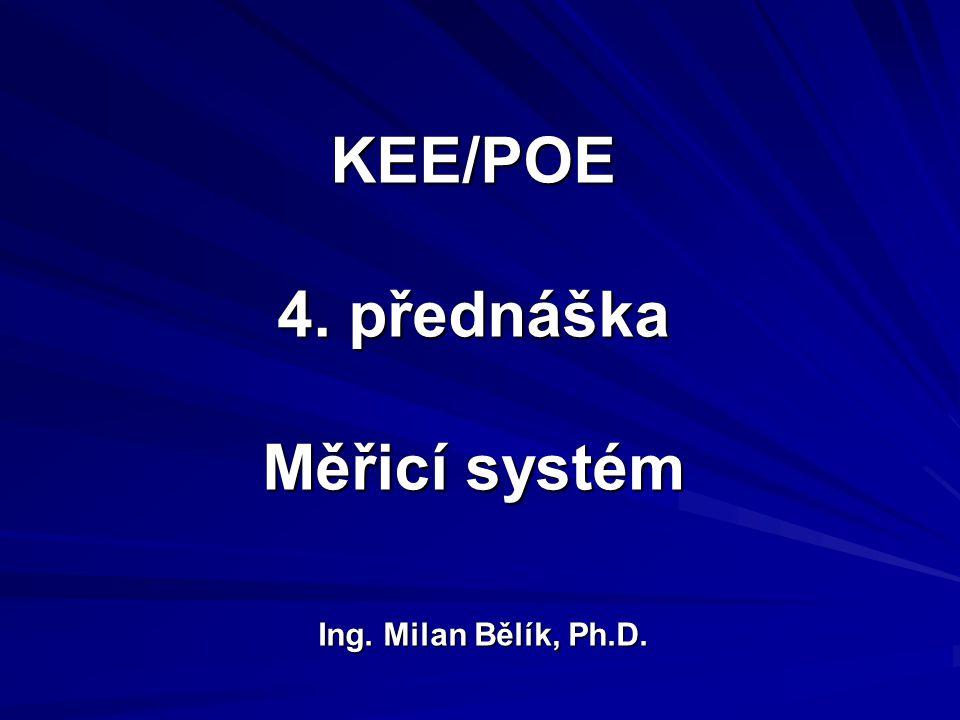 KEE/POE 4. přednáška Měřicí systém