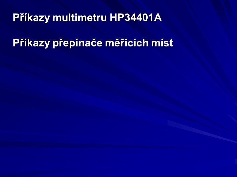 Příkazy multimetru HP34401A