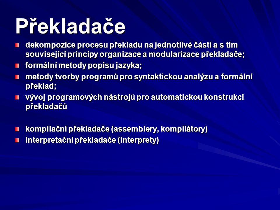 Překladače dekompozice procesu překladu na jednotlivé části a s tím související principy organizace a modularizace překladače;