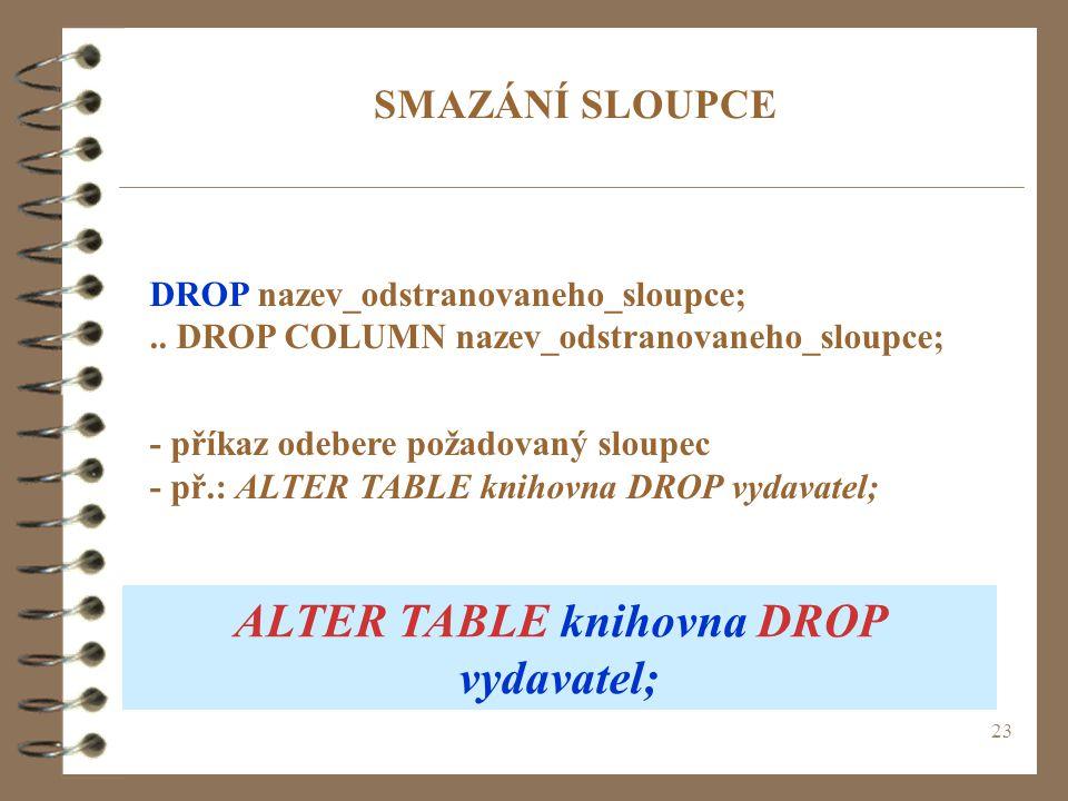 ALTER TABLE knihovna DROP vydavatel;