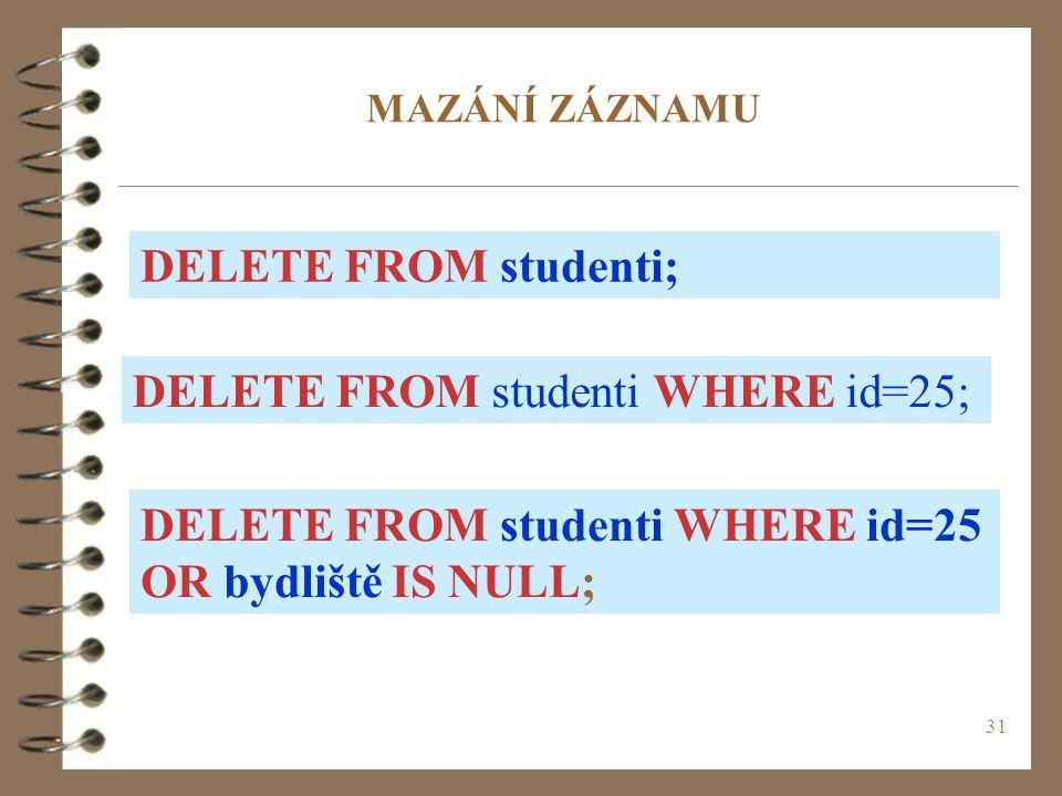 DELETE FROM studenti WHERE id=25;