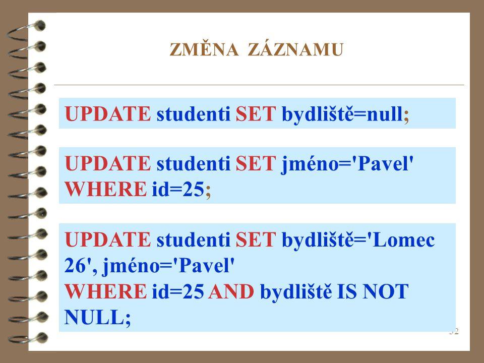 UPDATE studenti SET bydliště=null;