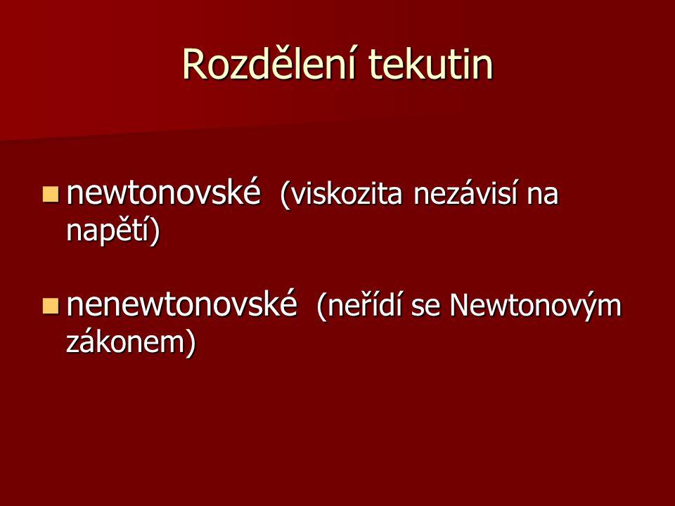 Rozdělení tekutin newtonovské (viskozita nezávisí na napětí)