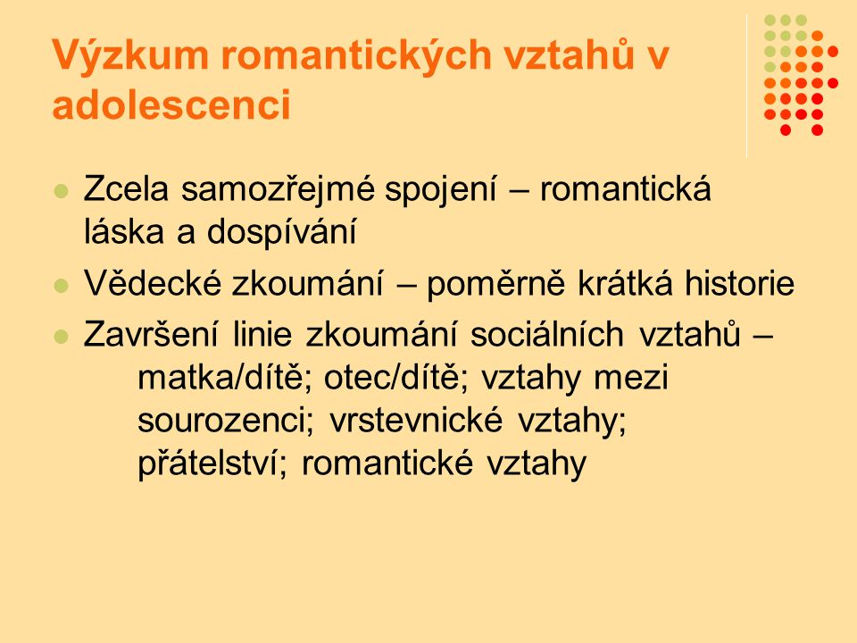 Výzkum romantických vztahů v adolescenci