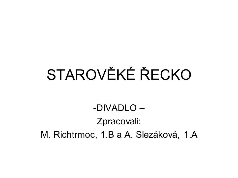 DIVADLO – Zpracovali: M. Richtrmoc, 1.B a A. Slezáková, 1.A
