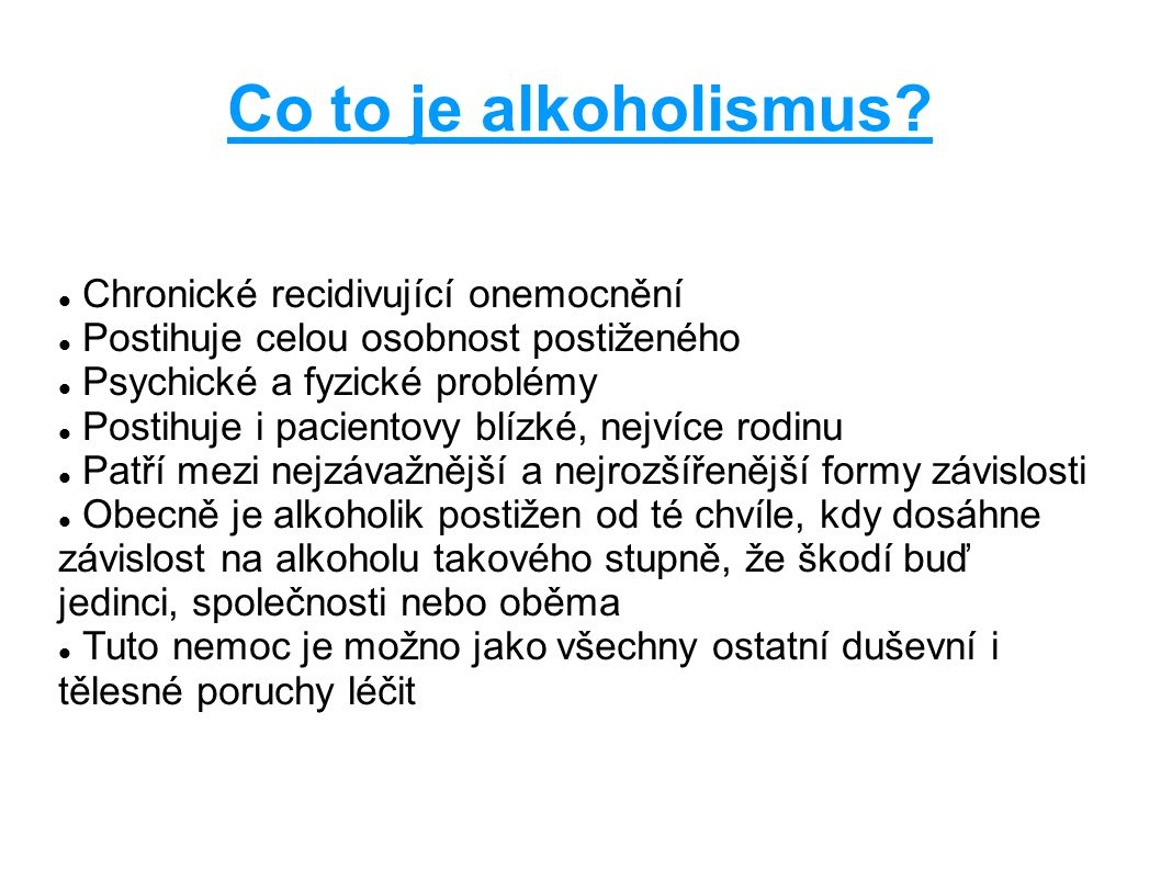 Co to je alkoholismus Chronické recidivující onemocnění