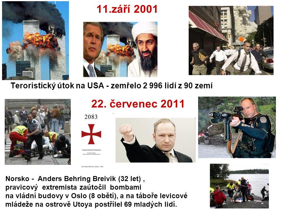 11.září 2001 Teroristický útok na USA - zemřelo 2 996 lidí z 90 zemí. 22. červenec 2011.