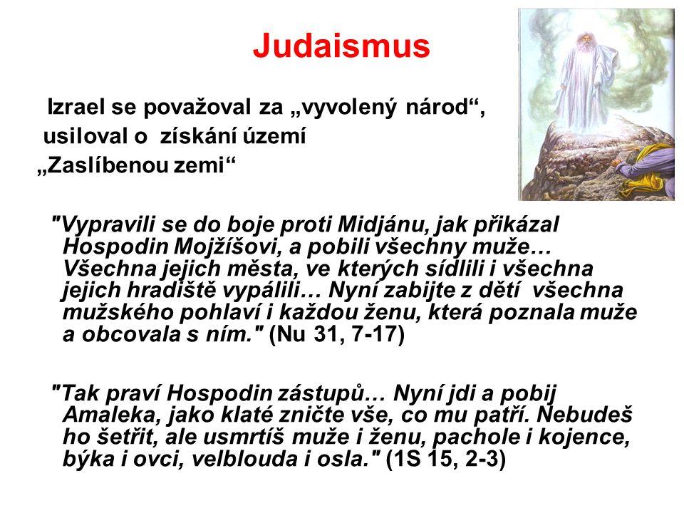 """Judaismus usiloval o získání území """"Zaslíbenou zemi"""