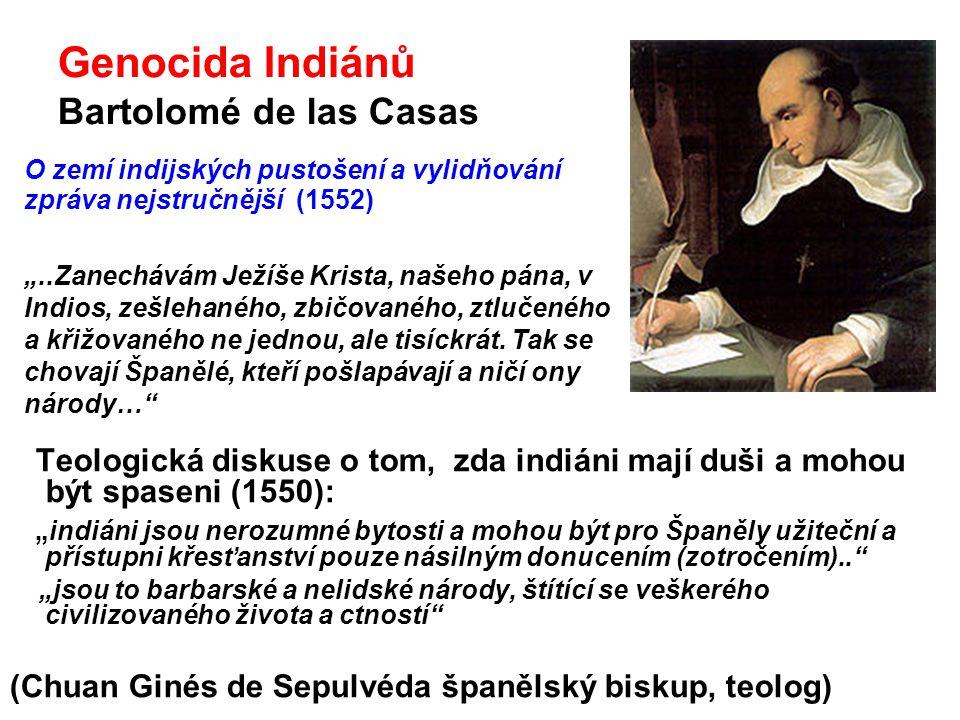 Genocida Indiánů Bartolomé de las Casas